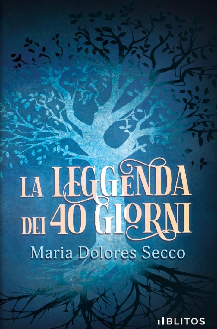 Segnalazione nuovo libro: LA LEGGENDA DEI 40 GIORNI